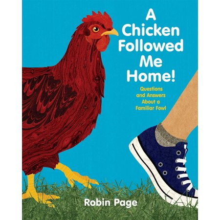 A Chicken Followed Me Home! : Questions and Answers about a Familiar - Fowl Farm