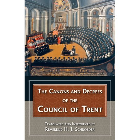 The Canons and Decrees of the Council of Trent -