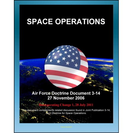 Space Theater Planetarium (Air Force Doctrine Document 3-14: Space Operations - Global and Theater Space Forces, Spacelift, Types of Orbits, Operational Advantages, Integrating Civil, Commercial, Foreign Space Assets -)
