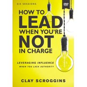How to Lead When You're Not in Charge Video Study: Leveraging Influence When You Lack Authority (Other)