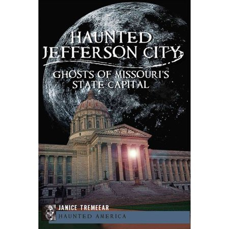 Haunted Jefferson County: Ghosts of Missouri's State Capitol