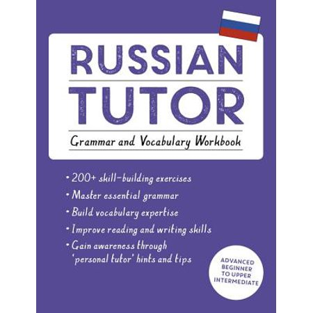 Russian Tutor: Grammar and Vocabulary Workbook (Learn Russian with Teach Yourself) : Advanced beginner to upper intermediate course