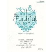 The Faithful - Bible Study Book : Heroes of the Old Testament