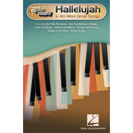 Hal Leonard Hallelujah   40 More Great Songs   Mini E Z Play Today Volume 7