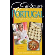 Eat Smart in Portugal : How to Decipher the Menu, Know the Market Foods & Embark on a Tasting Adventure
