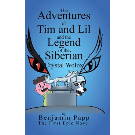 The Adventures of Tim and Lil and the Legend of the Siberian Crystal
