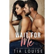 Wait for Me: A brother's best friend stand-alone romance. (Paperback)