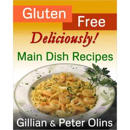 Gluten-Free, Deliciously! Main Dish Recipes - eBook