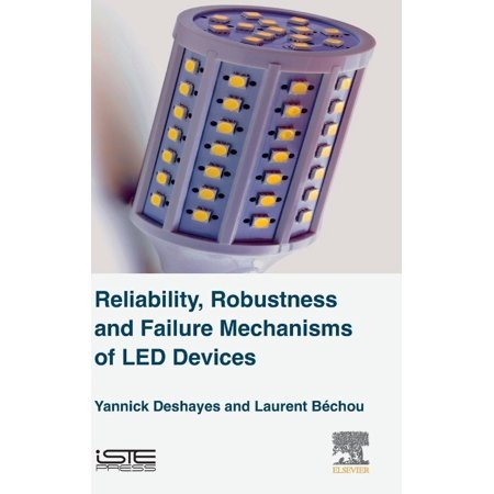 Reliability  Robustness And Failure Mechanisms Of Led Devices  Methodology And Evaluation