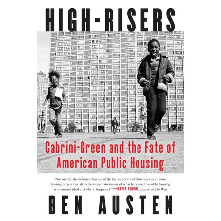 High-Risers : Cabrini-Green and the Fate of American Public (Number One Public High School In America)