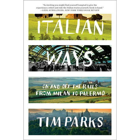 Italian Ways: On and Off the Rails from Milan to Palermo (Paperback)