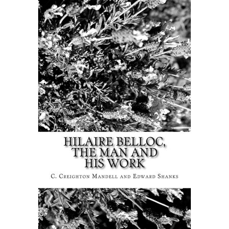 Hilaire Belloc, the Man and His Work - eBook