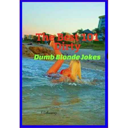 The Best 101 Dirty Dumb Blonde Jokes - eBook](Dumb Blonde Halloween Jokes)