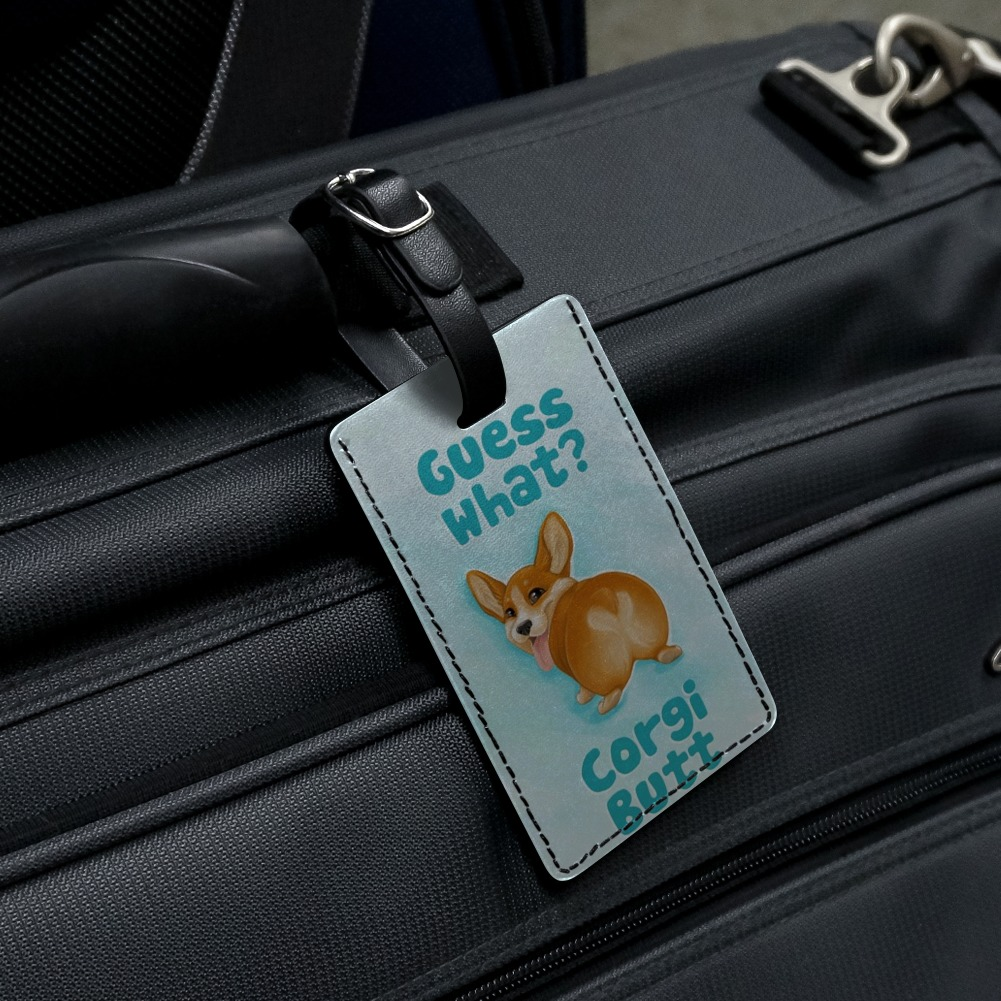 Guess What Corgi Butt Funny Joke Luggage Card Suitcase Carry-On ID Tag
