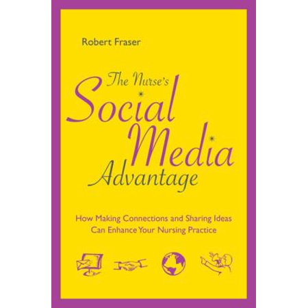The Nurse's Social Media Advantage: How Making Connections and Sharing Ideas Can Enhance Your Nursing Practice - eBook - Nursing Home Halloween Ideas