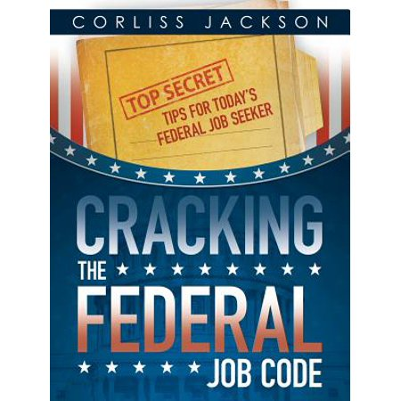 Cracking the Federal Job Code : Top Secret Tips for Today's Federal Job Seeker - City Of Federal Way Jobs