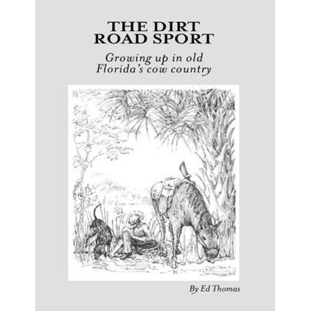 The Dirt Road Sport: Growing Up In Old Florida's Cow Country - eBook](Halloween City Old Country Road)