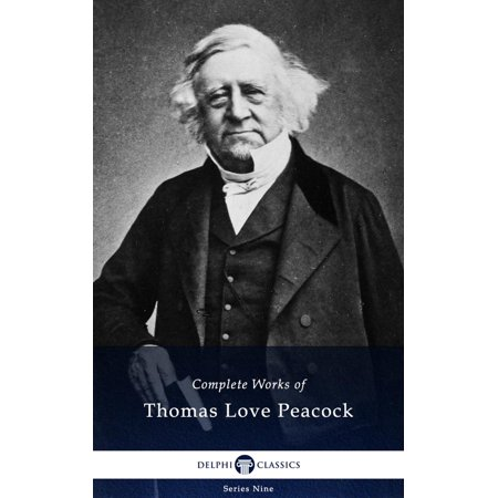 Delphi Complete Works of Thomas Love Peacock -