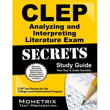 CLEP Analyzing and Interpreting Literature Exam Secrets Study Guide : CLEP Test Review for the College Level Examination