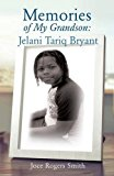 Memories of My Grandson: Jelani Tariq Bryant [Paperback] [Apr 18, 2016] Smith... by