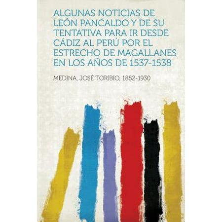 Algunas Noticias de Leon Pancaldo y de Su Tentativa Para IR Desde Cadiz Al Peru Por El Estrecho de Magallanes En Los Anos de 1537-1538