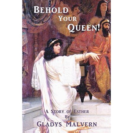 Behold Your Queen! : A Story of Esther