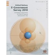 United Nations E-Government Survey 2010 : Leveraging E-Government at a Time of Financial and Economic Crisis