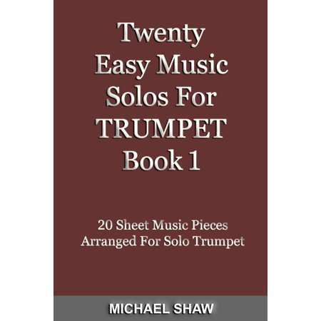 Twenty Easy Music Solos For Trumpet Book 1 - -