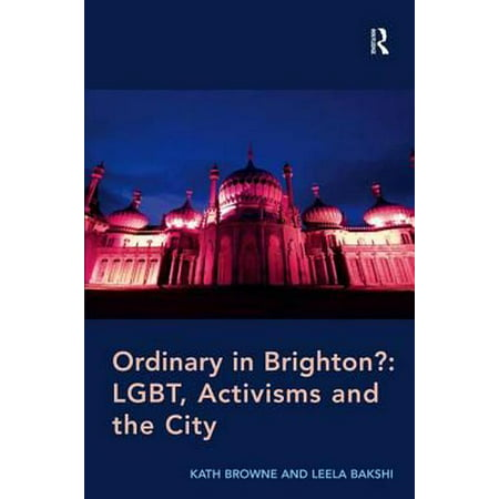 Brighton Party City (Ordinary in Brighton?: Lgbt, Activisms and the)