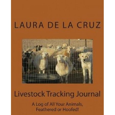 Livestock Tracking Journal  A Log Of All Your Animals  Feathered Or Hoofed