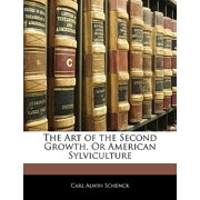 The Art of the Second Growth, or American Sylviculture