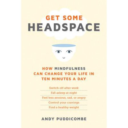 The Headspace Guide to Meditation and Mindfulness -