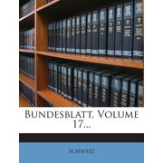 Bundesblatt, Volume 17...