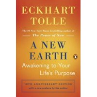 A New Earth (Oprah #61) : Awakening to Your Life's Purpose