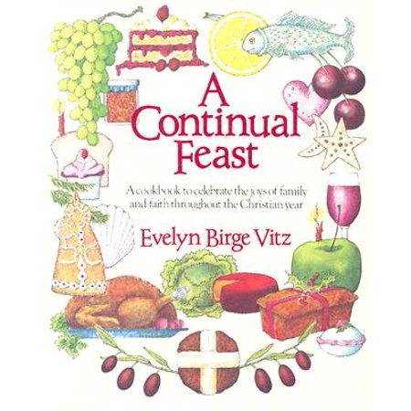 A Continual Feast : A Cookbook to Celebrate the Joys of Family & Faith Throughout the Christian Year](Christian Ideas To Celebrate Halloween)