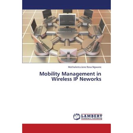 Mobility Management in Wireless IP Neworks