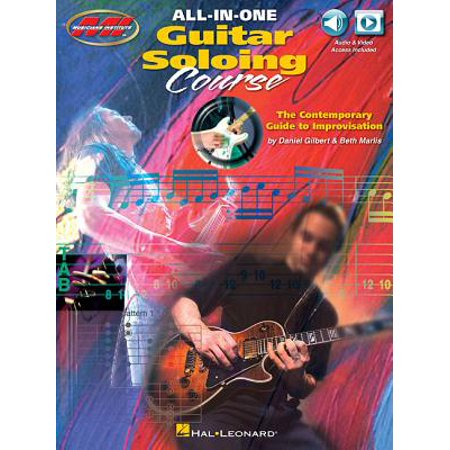 All-In-One Guitar Soloing Course : The Contemporary Guide to