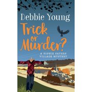 Trick or Murder? : A Sophie Sayers Village Mystery