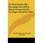 de Bataviasche Mei Beweging Van 1848 in Haren Oorsprong En Gevolgen Herdacht (1881)