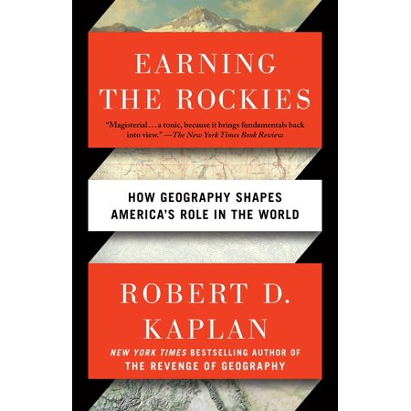 Earning the Rockies : How Geography Shapes America's Role in the