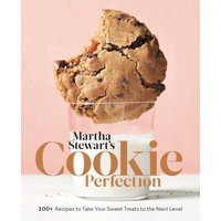 Martha Stewart's Cookie Perfection : 100+ Recipes to Take Your Sweet Treats to the Next Level: A Baking Book (Hardcover)