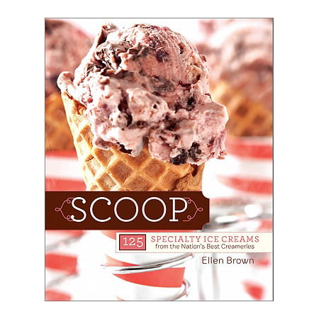 Scoop : 125 Specialty Ice Creams from the Nations Best (Best Ice Grippers For Running)