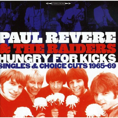 Paul Revere & the Raiders - Hungry for Kicks Singles & Choice Cuts 1965-69 [CD]