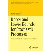 Upper and Lower Bounds for Stochastic Processes : Modern Methods and Classical Problems