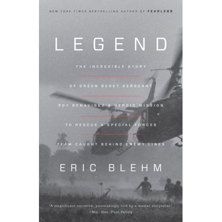 Legend : The Incredible Story of Green Beret Sergeant Roy Benavidez's Heroic Mission to Rescue a Special Forces Team Caught Behind Enemy (Tea Forte Gift)