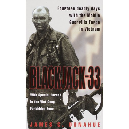 11th Special Forces Group - Blackjack-33 : With Special Forces in the Viet Cong Forbidden Zone