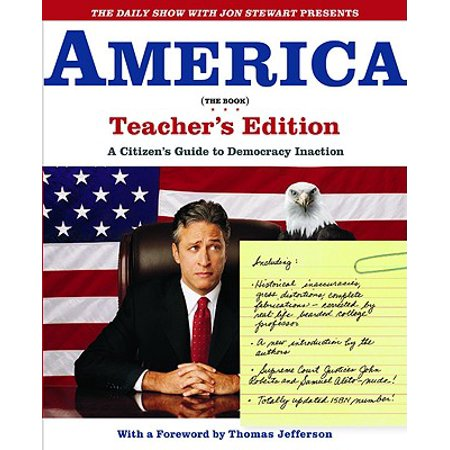 The Daily Show with Jon Stewart Presents America (The Book) Teacher's Edition : A Citizen's Guide to Democracy (Contact The Daily Show With Jon Stewart)
