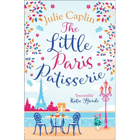 The Little Paris Patisserie (Romantic Escapes, Book 3) -