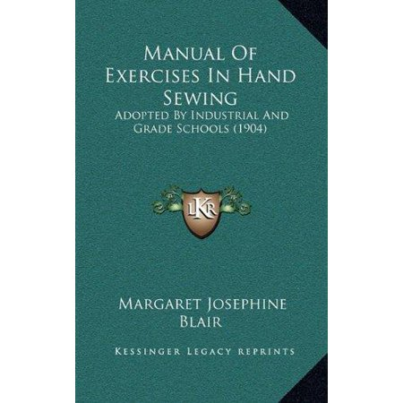 Manual of Exercises in Hand Sewing: Adopted by Industrial and Grade Schools (1904)