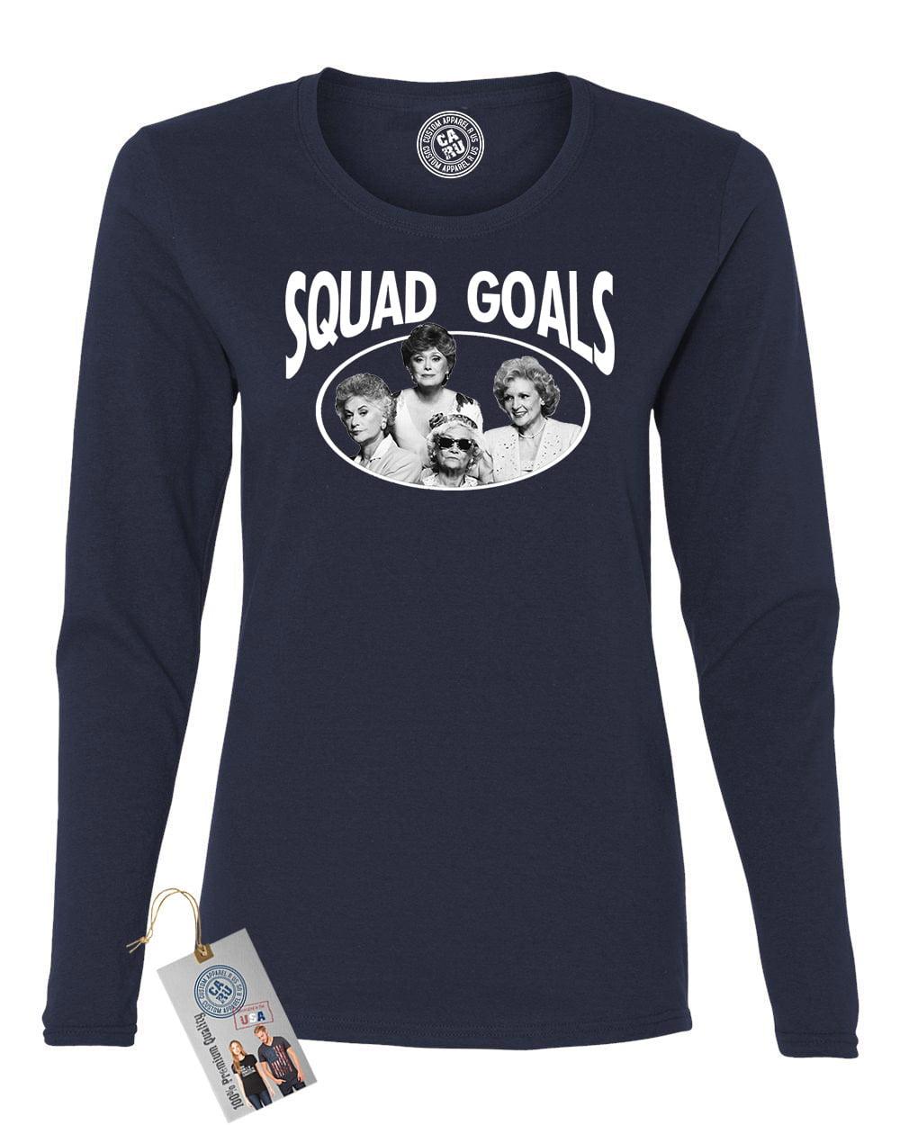 Golden Girls TV Show Squad Goals Womens Long Sleeve Shirt